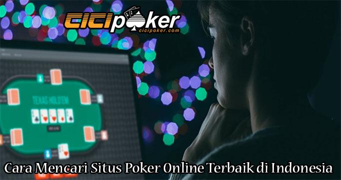 Cara Mencari Situs Poker Online Terbaik di Indonesia