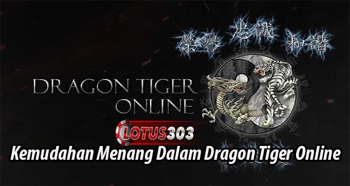 Kemudahan Menang Dalam Dragon Tiger Online